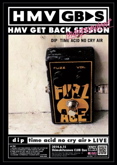 【HMV GET BACK SESSION independent】 dip 『time acid no cry air』 再現LIVE