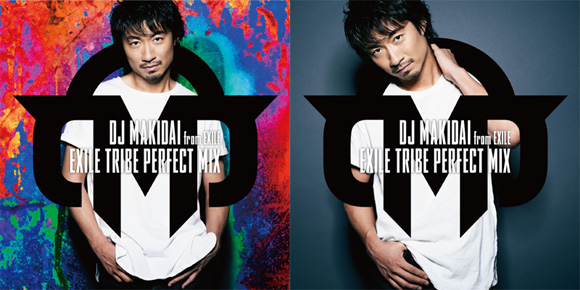 DJ MAKIDAI from EXILE EXILE TRIBE PERFECT MIX ジャケ